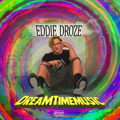 eddie droze dreamtime
